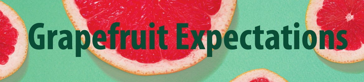 grapefruit expectations